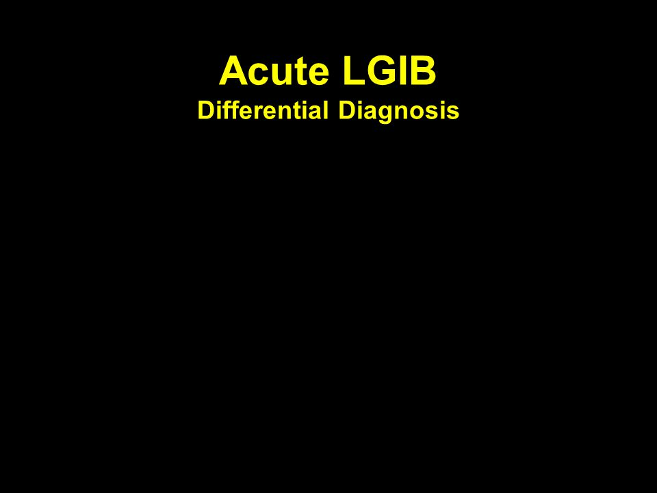 Acute LGIB Differential Diagnosis
