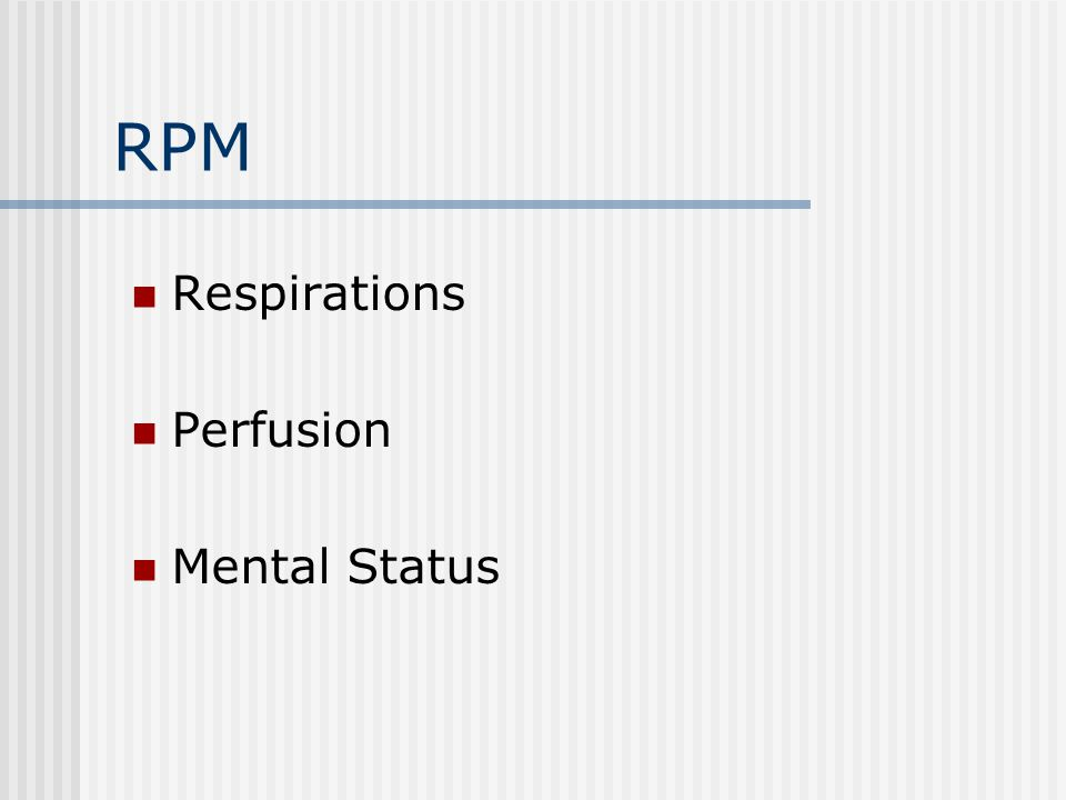 RPM Respirations Perfusion Mental Status