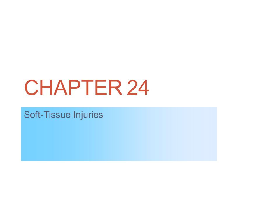 CHAPTER 24 Soft-Tissue Injuries