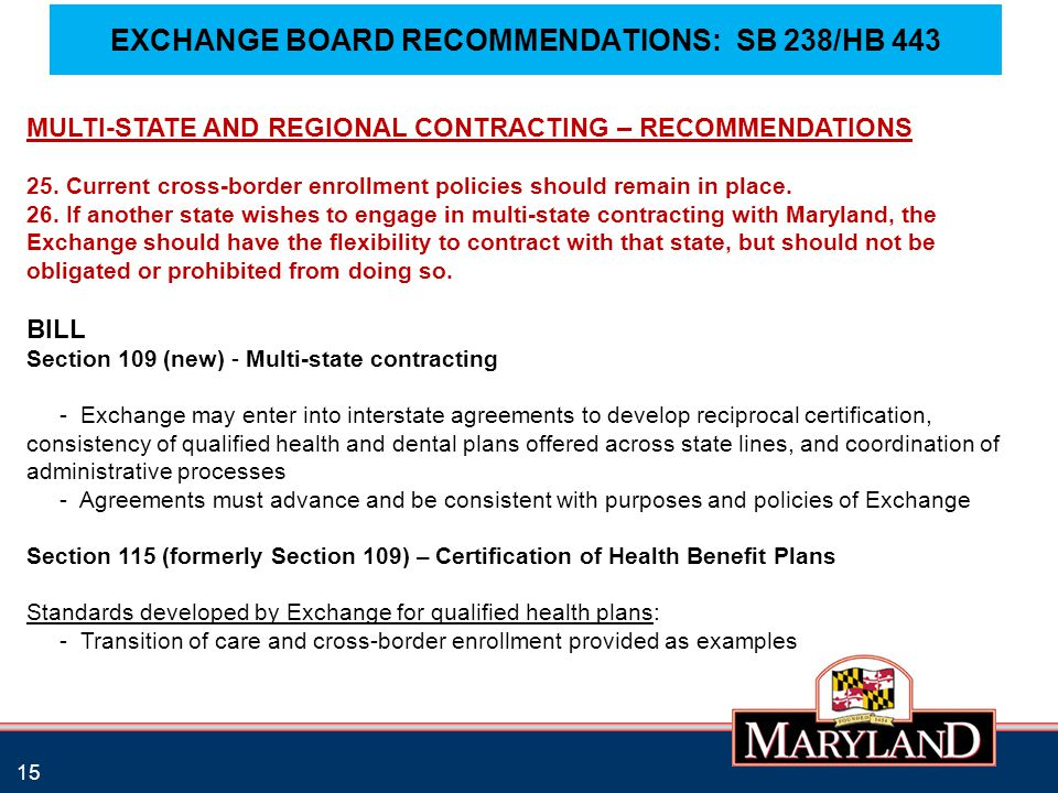 EXCHANGE BOARD RECOMMENDATIONS: SB 238/HB 443 15 MULTI-STATE AND REGIONAL CONTRACTING – RECOMMENDATIONS 25. Current cross-border enrollment policies s
