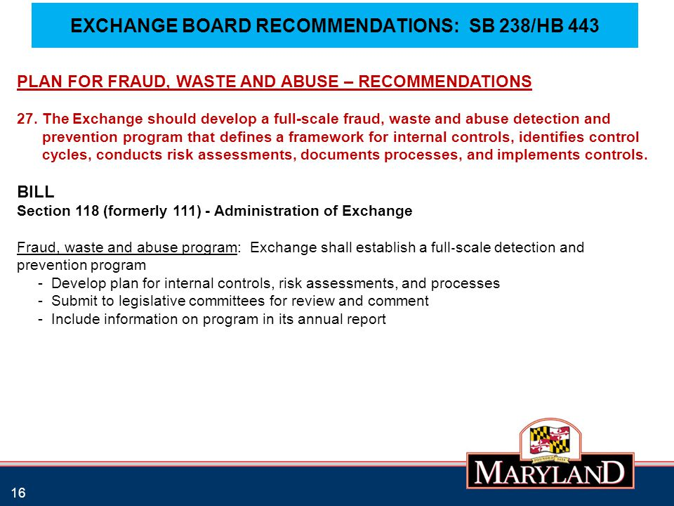 EXCHANGE BOARD RECOMMENDATIONS: SB 238/HB 443 16 PLAN FOR FRAUD, WASTE AND ABUSE – RECOMMENDATIONS 27.