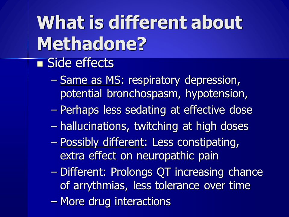What is different about Methadone.