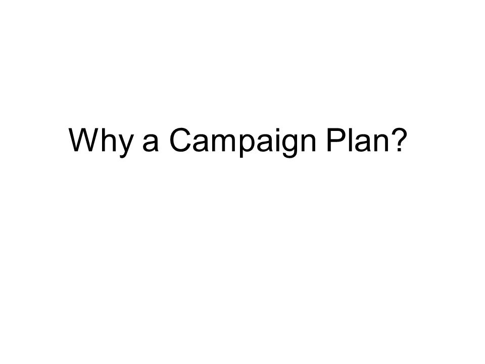 Why a Campaign Plan?