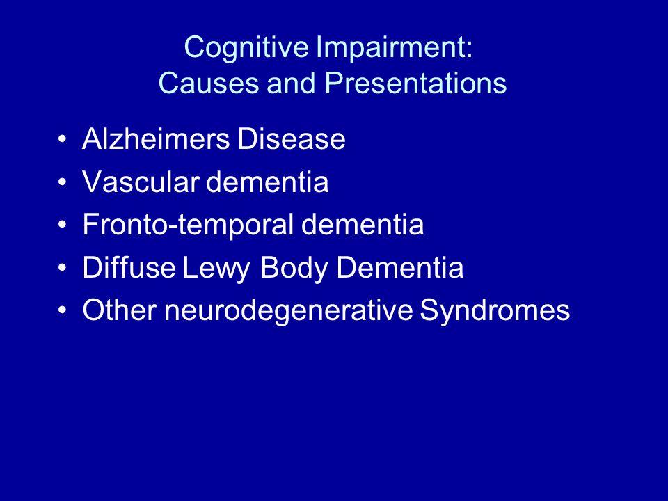 The Spectrum of Cognitive Impairment Normal--------MCI-----------------Dementia Executive Dysfunction often precedes memory loss Families often misattribute problem behaviors