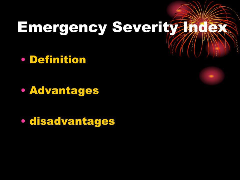 Emergency Severity Index Definition Advantages disadvantages