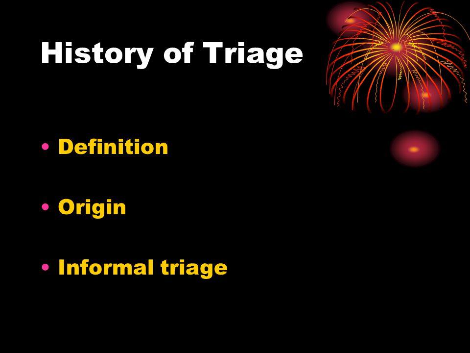 History of Triage Definition Origin Informal triage