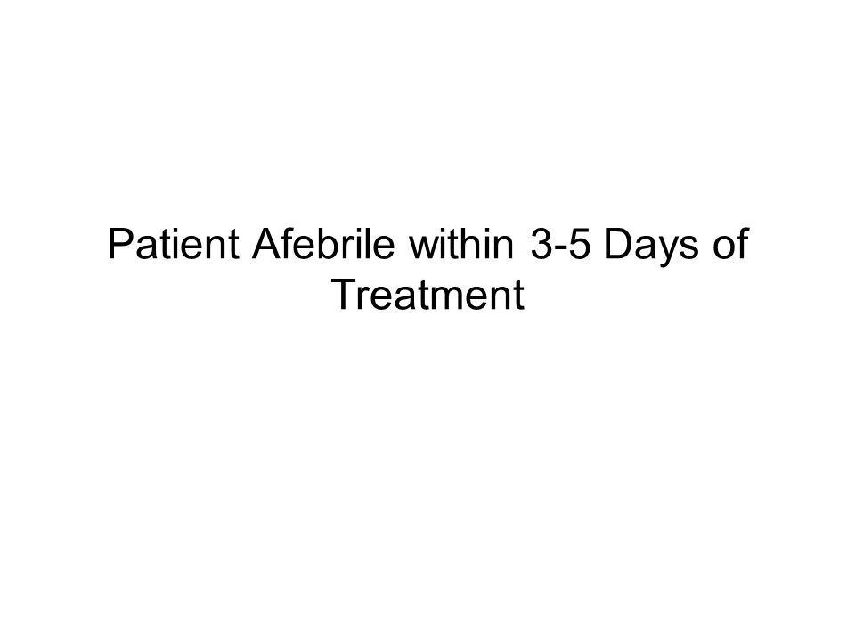 Patient Afebrile within 3-5 Days of Treatment