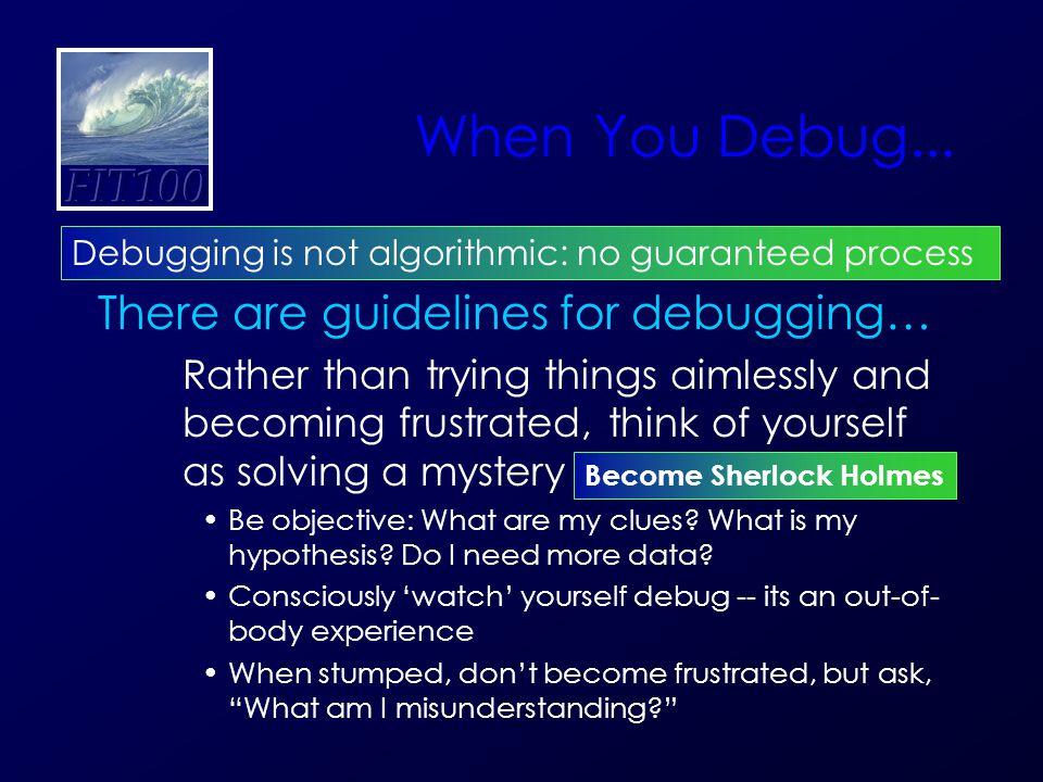 When You Debug...