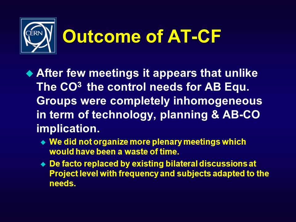 Outcome of AT-CF  After few meetings it appears that unlike The CO 3 the control needs for AB Equ.