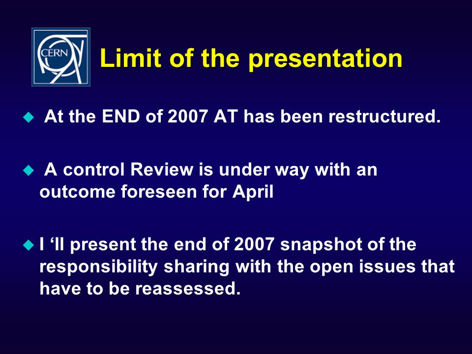 Limit of the presentation  At the END of 2007 AT has been restructured.