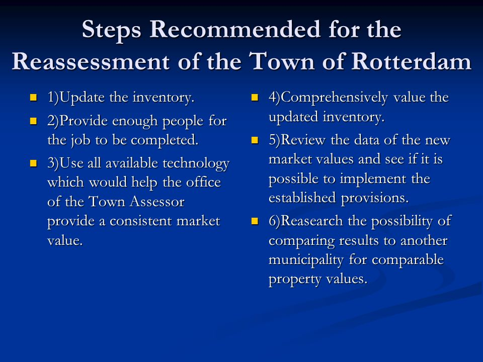 Steps Recommended for the Reassessment of the Town of Rotterdam 1)Update the inventory.
