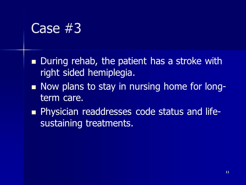 Case #3 During rehab, the patient has a stroke with right sided hemiplegia.
