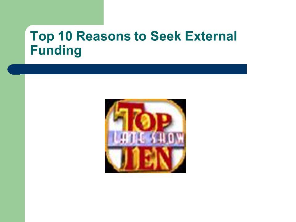 Top 10 Reasons to Seek External Funding