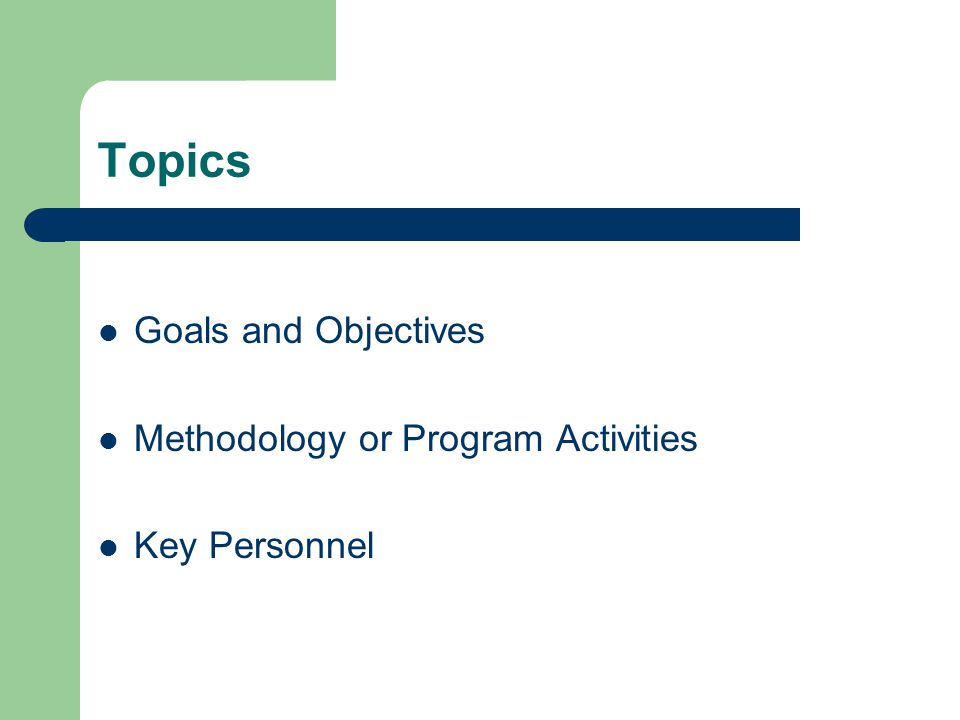 Topics Goals and Objectives Methodology or Program Activities Key Personnel