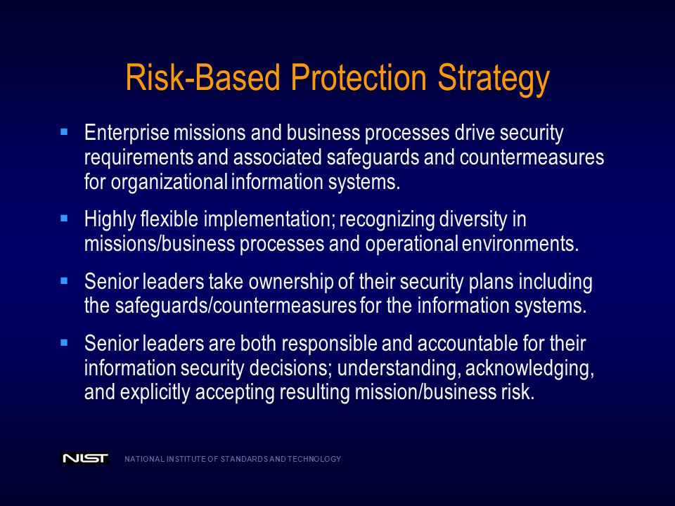 NATIONAL INSTITUTE OF STANDARDS AND TECHNOLOGY Trust Relationships Determining risk to the organization's operations and assets, individuals, other organizations, and the Nation; and the acceptability of such risk.