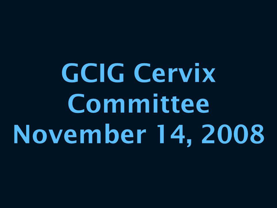 GCIG Cervix Committee November 14, 2008