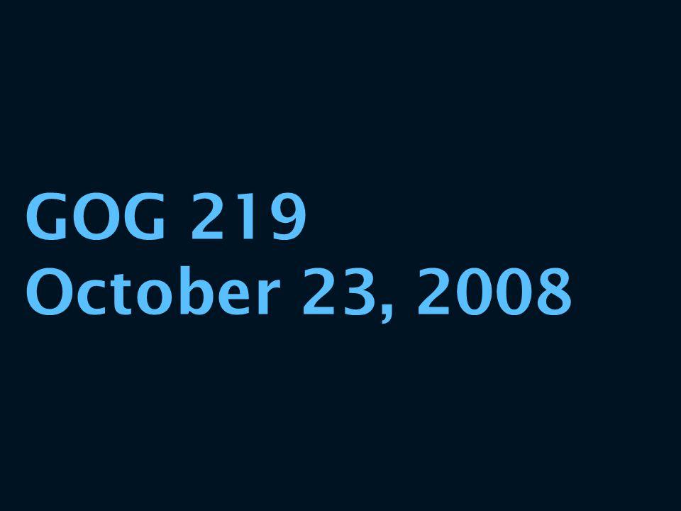 GOG 219 October 23, 2008