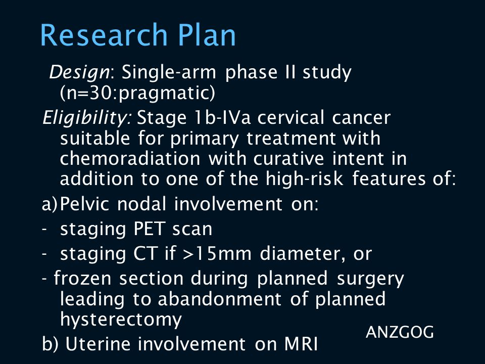 Research Plan Design: Single-arm phase II study (n=30:pragmatic) Eligibility: Stage 1b-IVa cervical cancer suitable for primary treatment with chemora