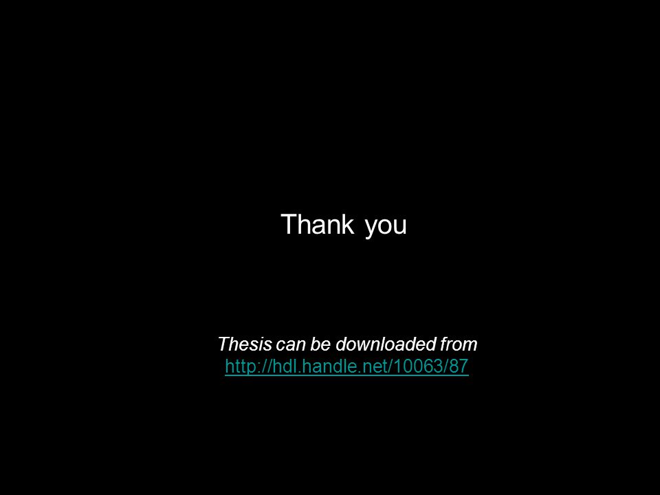 Thank you Thesis can be downloaded from http://hdl.handle.net/10063/87 http://hdl.handle.net/10063/87