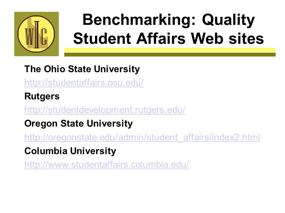 Benchmarking: Quality Student Affairs Web sites The Ohio State University http://studentaffairs.osu.edu/ Rutgers http://studentdevelopment.rutgers.edu