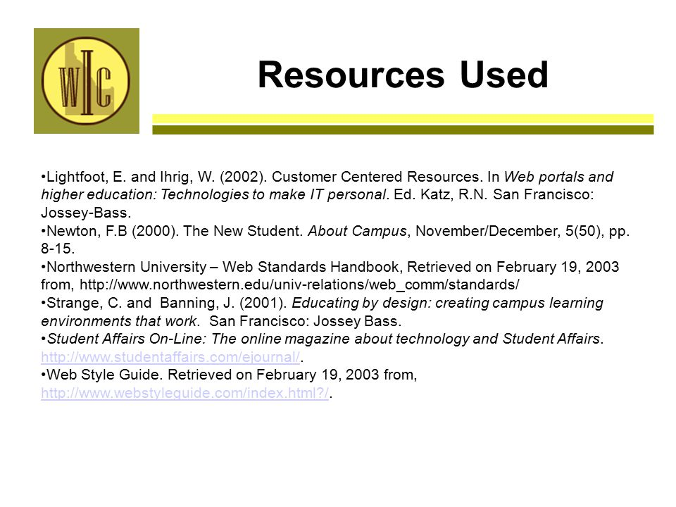 Resources Used Lightfoot, E. and Ihrig, W. (2002).