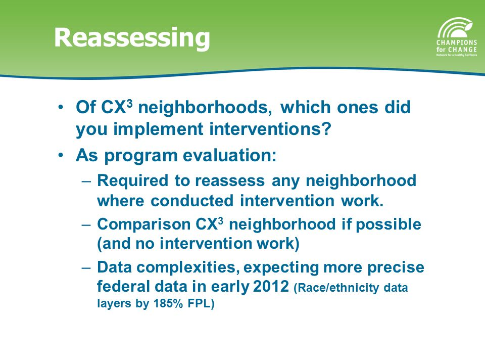 Of CX 3 neighborhoods, which ones did you implement interventions.