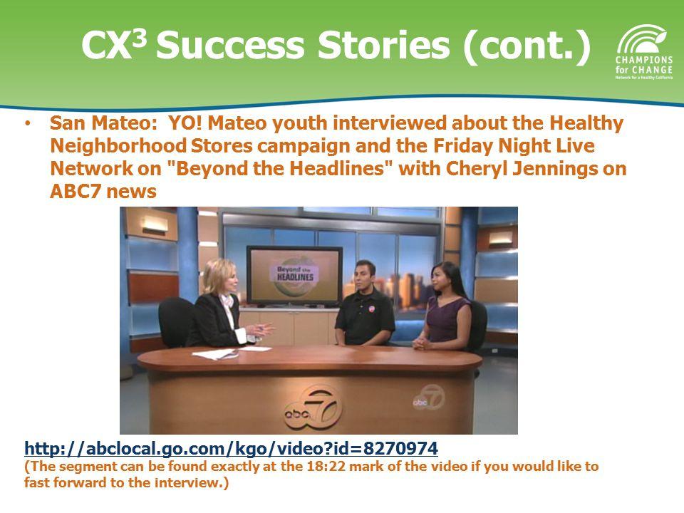 CX 3 Success Stories (cont.) San Mateo: YO.