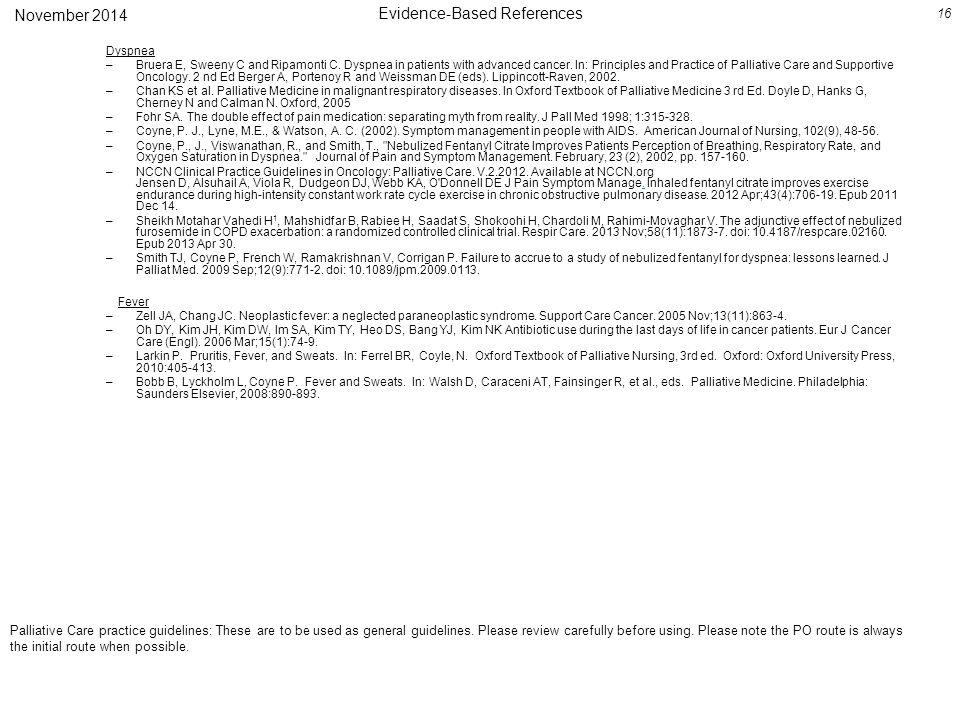 Evidence-Based References Dyspnea –Bruera E, Sweeny C and Ripamonti C.
