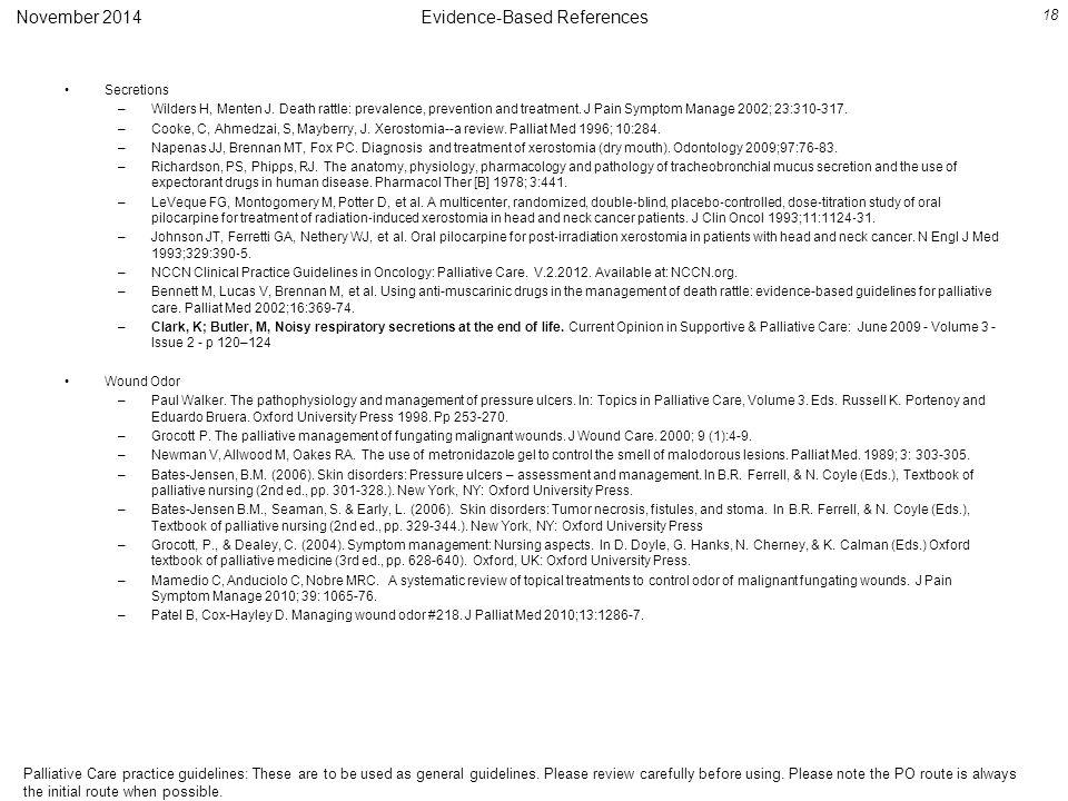 Evidence-Based References Secretions –Wilders H, Menten J.