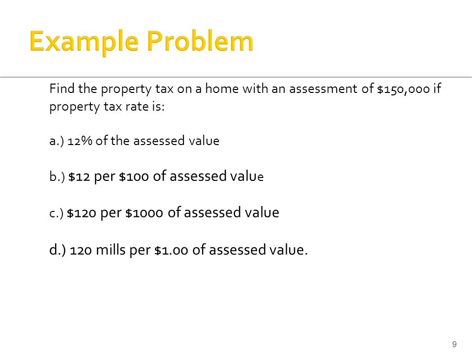 a.) If a given tax rate is a percent of assessed value, then tax per $1.00 = percent of assessed value in decimal form.