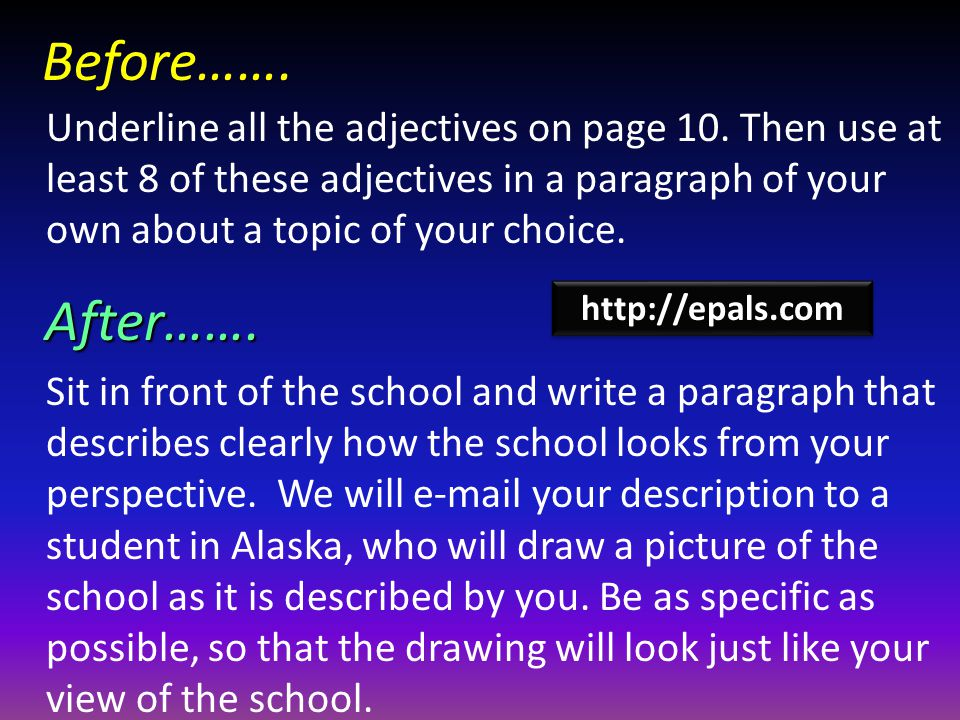 Before……. Underline all the adjectives on page 10.