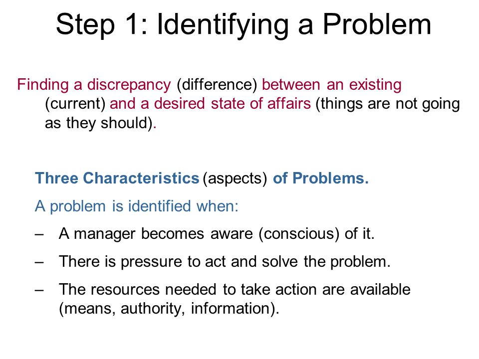 Step 2: Identifying Decision Criteria Managers must determine and list the relevant criteria the problem identified in step 1.