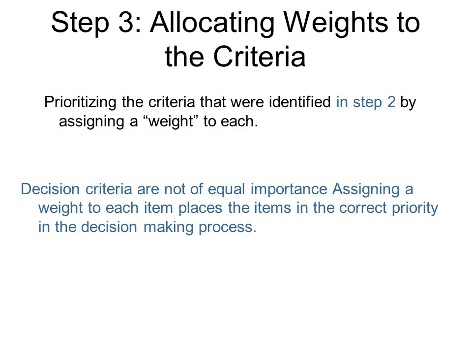 Step 4: Developing Alternatives Listing viable alternatives that could resolve the problem.