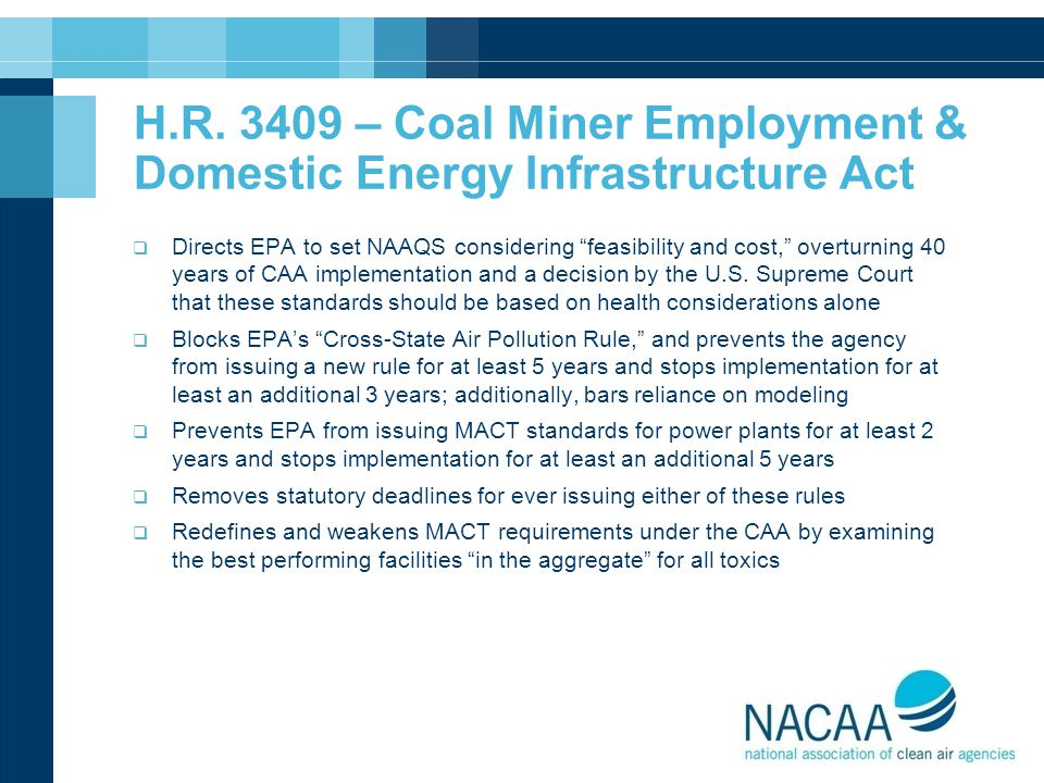 "H.R. 3409 – Coal Miner Employment & Domestic Energy Infrastructure Act  Directs EPA to set NAAQS considering ""feasibility and cost,"" overturning 40 y"