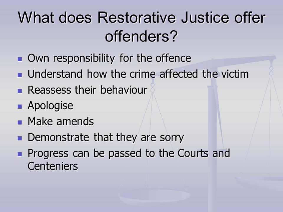 What does Restorative Justice offer offenders.