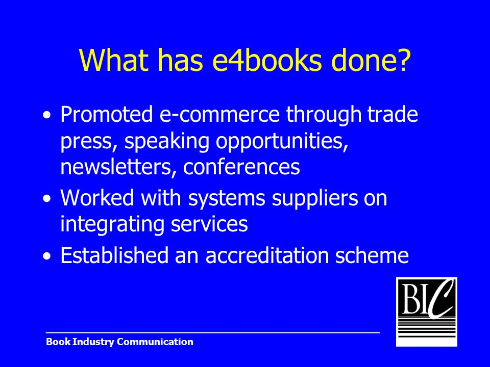 _______________________________________________________ Book Industry Communication What has e4books done.
