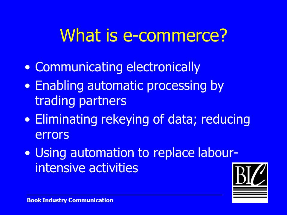 _______________________________________________________ Book Industry Communication What is e-commerce.