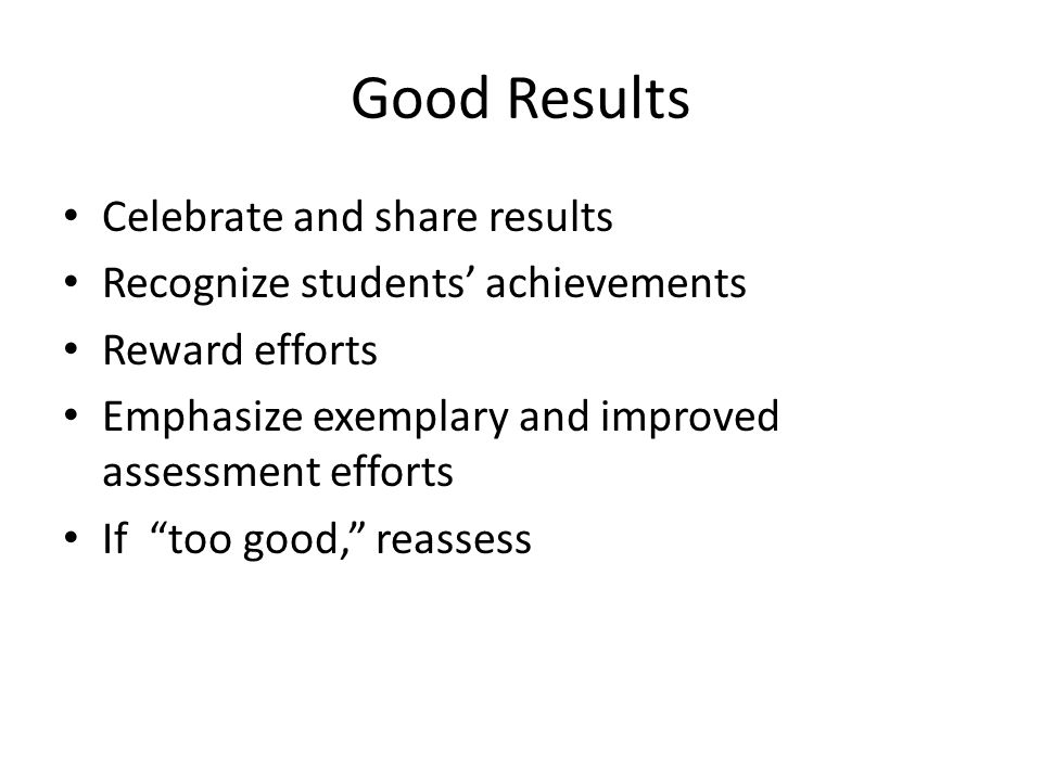 Address Disappointing Results Don't Be Punitive Learning Goals Curriculum Teaching Methods Assessment Strategies & Tools Student Performance