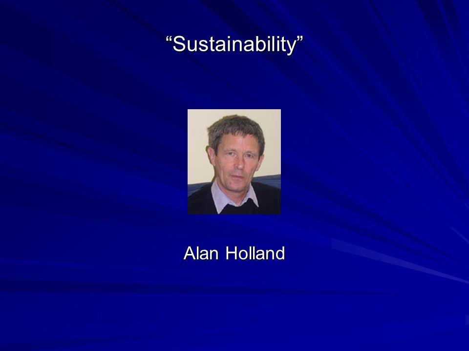 """Sustainability"" Alan Holland"