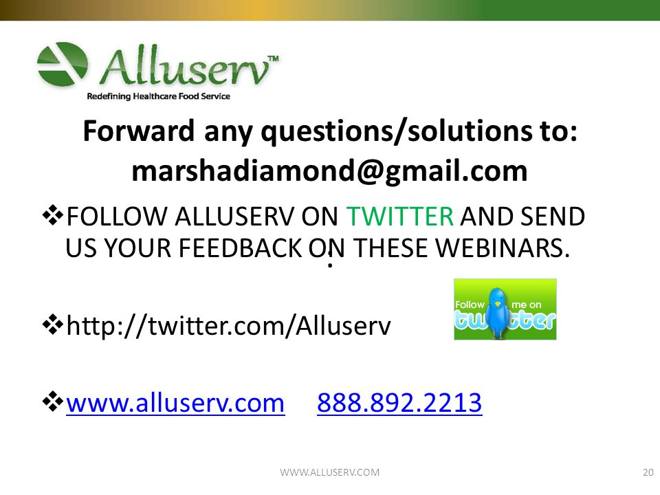 Forward any questions/solutions to: marshadiamond@gmail.com :  FOLLOW ALLUSERV ON TWITTER AND SEND US YOUR FEEDBACK ON THESE WEBINARS.