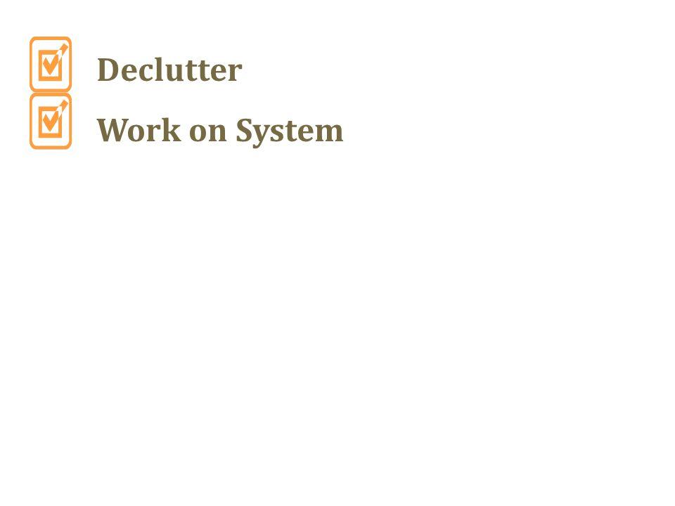 Declutter Work on System