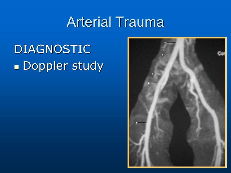 Arterial Trauma DIAGNOSTIC Doppler study Doppler study