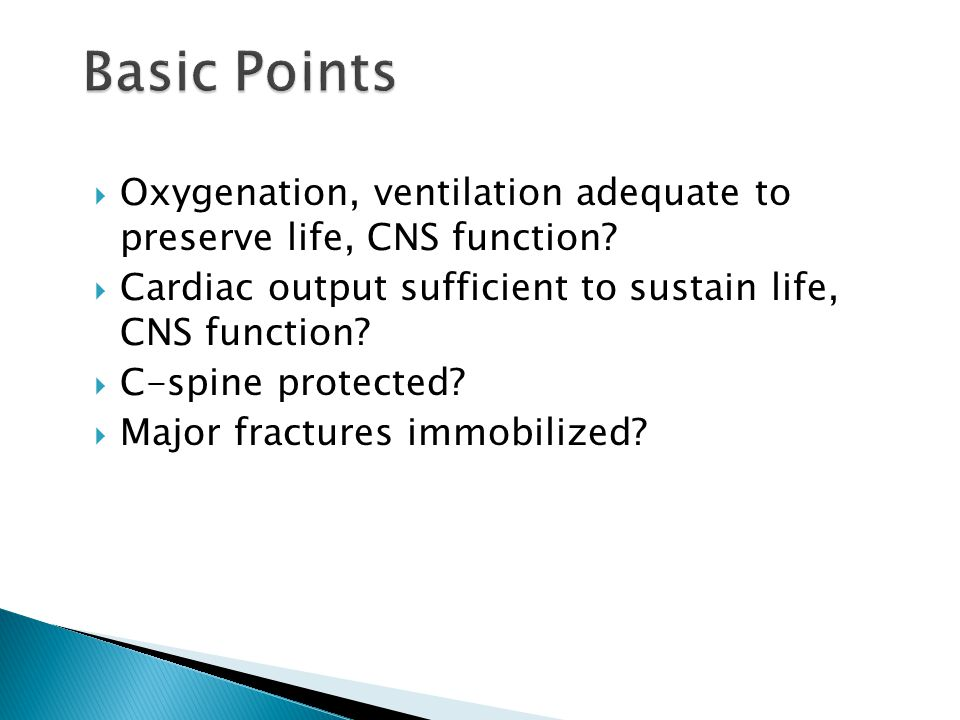  Oxygenation, ventilation adequate to preserve life, CNS function.