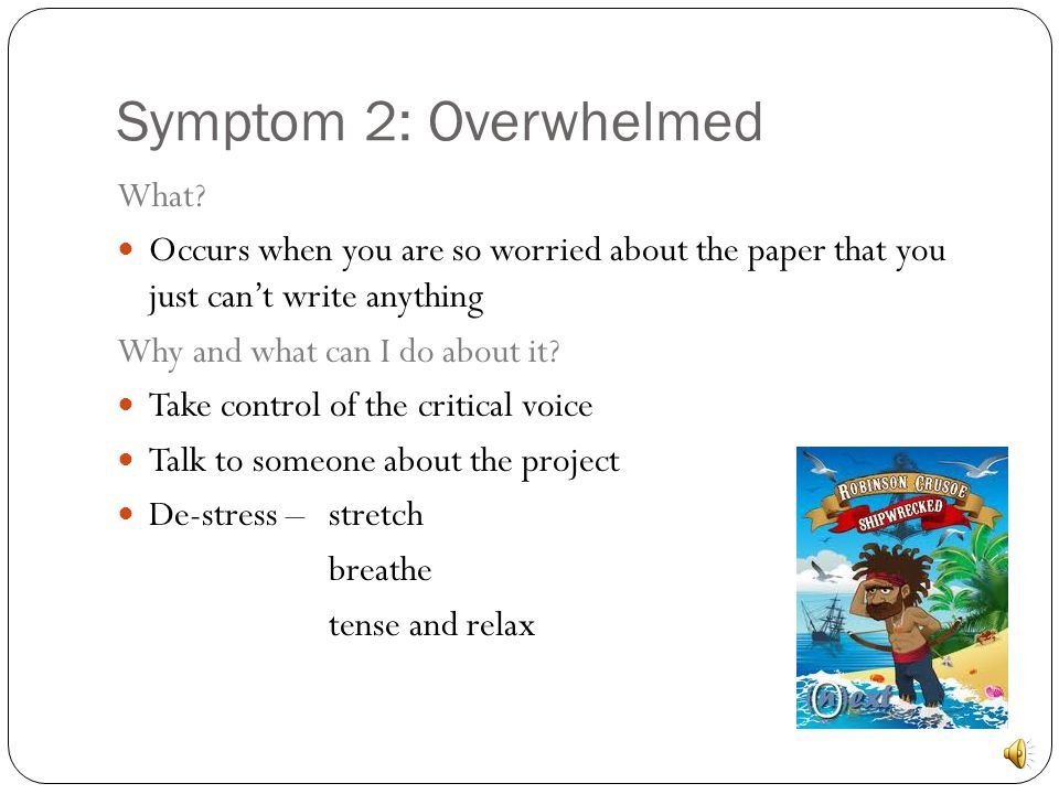 Symptom 2: Overwhelmed What.