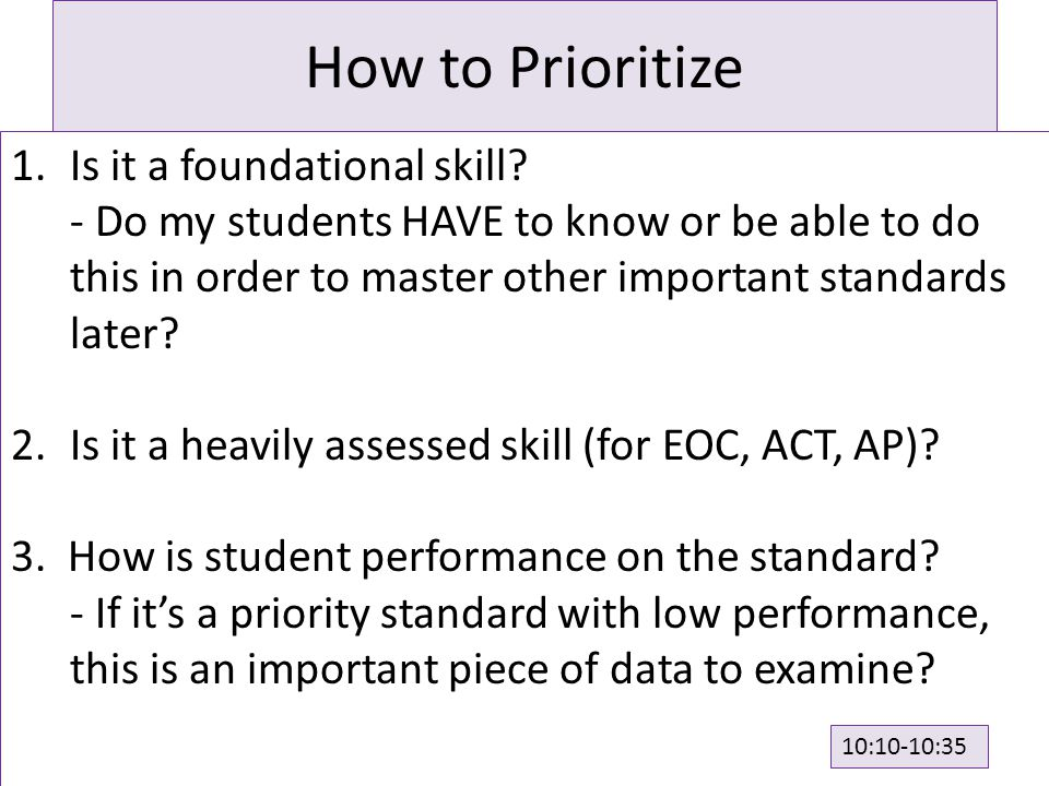 How to Prioritize 1.Is it a foundational skill.