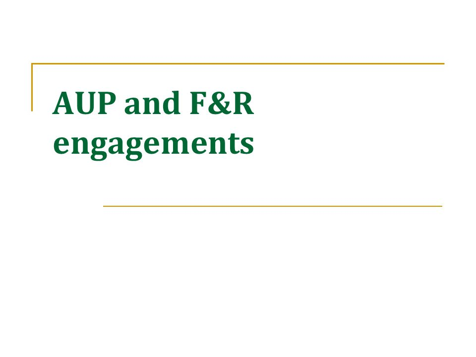 AUP engagements-overview Auditors are not required (or expected) to:  Read, perform procedures, assess, or issue separate assurance on the XBRL exhibit or controls Agreed-upon procedures (AUP) engagements are separate from the audit and are less in scope than an audit or review – no assurance is provided.