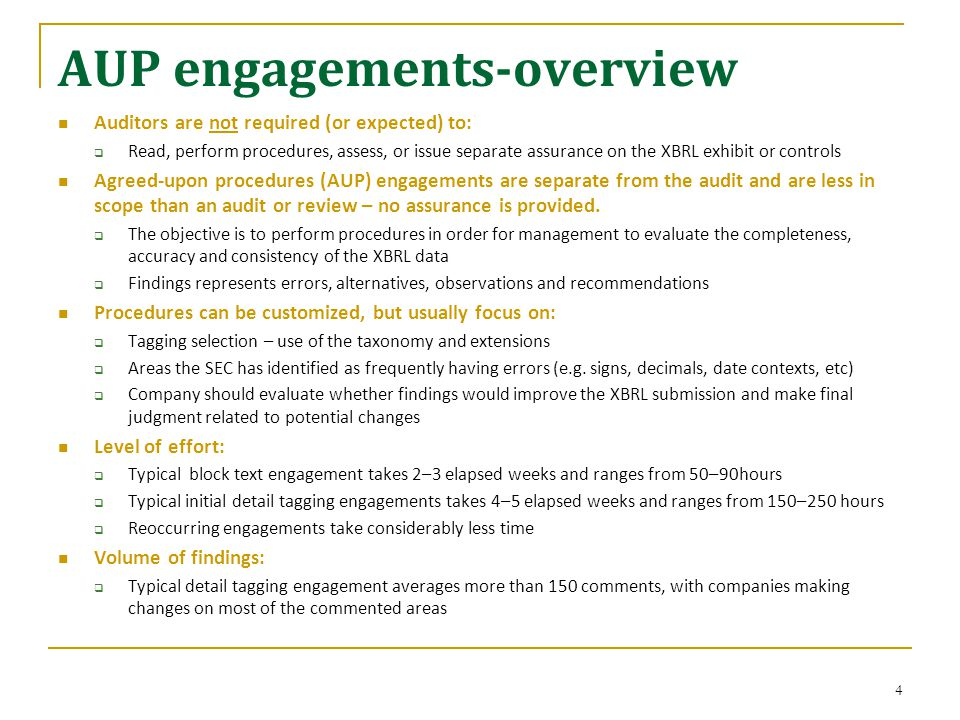 AUP engagements - common errors observed Not tagging all required information  Parenthetical information, amounts in superscript footnotes, amounts written out (e.g., twenty percent), not tagging all amounts in the notes/schedules (detail tagging)  Line items that have a non-determinable value (e.g., commitments and contingencies)  Missing required S-X schedules, not including all required levels  Not tagging all of the dimensions (e.g., missing dimensions represented in narrative) Tag selection  Extending tags unnecessarily or selecting the wrong standard tag  Not using required tags or selecting different tags for the same amount and concept that appear more than one time in the financial statements Other tag related errors  Wrong signs for the values (i.e., positive versus negative), wrong reporting period dates, wrong decimal settings or wrong amounts (i.e., proper number of zeros),  Wrong or missing calculations, wrong or missing units of measure  Incomplete information provided for extensions tags (e.g., missing debit or credit balances, as required)  Not using XBRL footnote links, as required 5