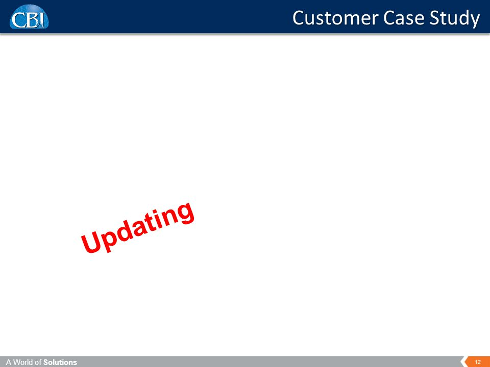 A World of Solutions 12 Customer Case Study Updating
