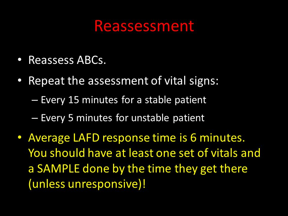 Reassessment Reassess ABCs.