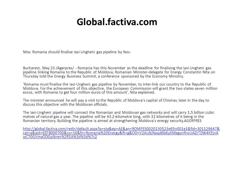 Global.factiva.com Nita: Romania should finalise Iasi-Ungheni gas pipeline by Nov.